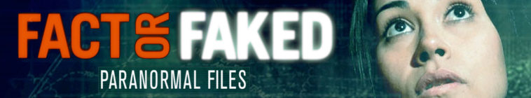 TV Shows like Fact or Faked: Paranormal Files - flavorazor.com